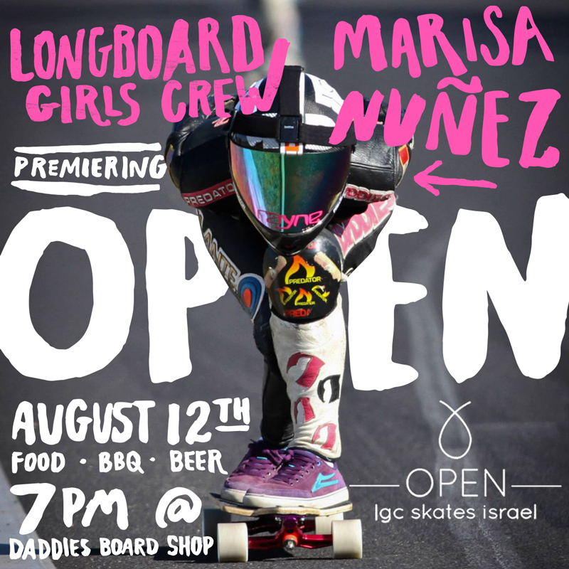 longboard girls crew, marisa nuñez, open, lgc skates israel, movie, premiere, skate, longboarding, skateboarding, rad women, strong, cool,